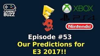 our predictions for e3 2017 gaming buzz podcast ep 53