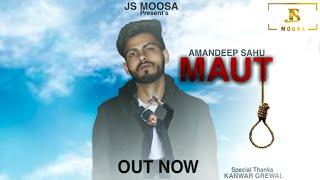 Maut (Amandeep Sahu) Mp3 Song Download