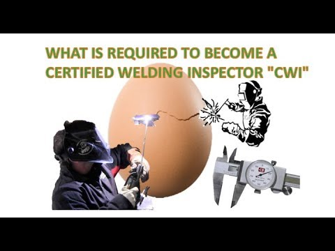 What Is Required To Become A CWI Certified Welding Inspector