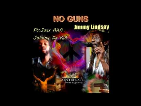 Jimmy Lindsay No Guns Ft: Jaxx aka Johnny da Kid