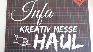 infa Kreativ Messe Haul [german]
