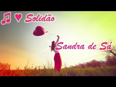 ♫ ♥ Solidão - com a Letra - de Sandra de Sá em HD