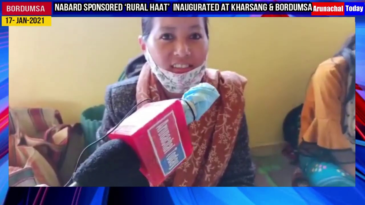 NABARD sponsored 'Rural Haat' inaugurated at Kharsang & Bordumsa