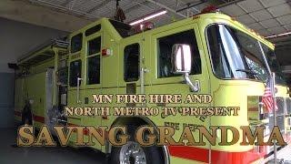 MN Fire Hire - Saving Grandma