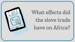 What effects did the slave trade have on Africa?