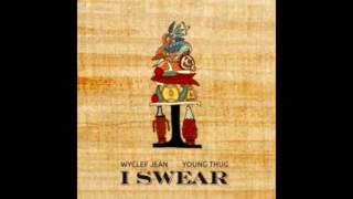 Wyclef Jean   I Swear Feat  Young Thug New Song