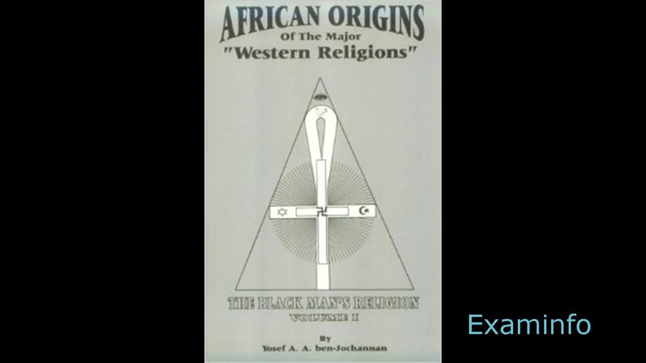 Dr Yosef Ben Jochannon African Origins Of The Major Western - 3 major religions