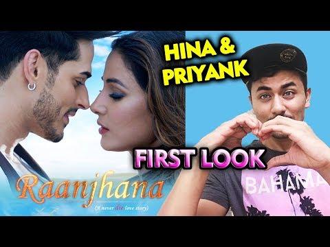 RAANJHANA First Look | Reaction | Arijit Singh | Hina Khan And Priyank Sharma | Album Song