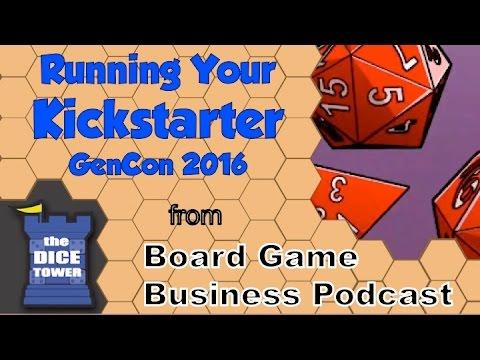 Board Game Business Podcast - Running Your Kickstarter (Panel)