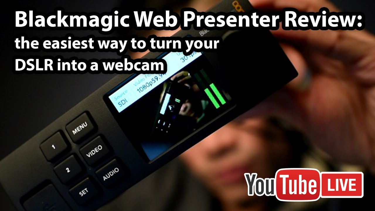 Blackmagic Web Presenter Review The Easiest Way To Turn Your Dslr Or Video Camera Into A Webcam Youtube