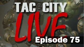 Tac City Live Ep75 (FaceBook Live Rebroadcast)