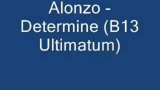 Alonzo - Determine (B13 Ultimatum)