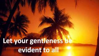 WHISPERS OF MY FATHER - GENTLENESS (Philippians 4:5) with lyrics