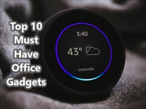 Top 10 Must Have Office Gadgets