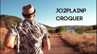 Jo2Plainp - CROQUER [Clip Officiel]