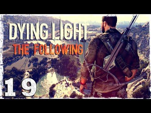 Смотреть прохождение игры [Coop] Dying Light: The Following. #19: Зачистка тоннеля.