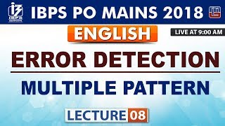 Error Detection | Multiple Pattern | Lecture 8 | IBPS PO Mains 2018 | English | 9:00 AM