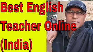 Best English Teacher Online(India)Teaching Real Indian Accent!