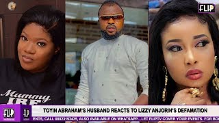 TOYIN ABRAHAMS HUSBAND REACTS TO LIZZY ANJORINS DEFAMATION
