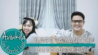 Siti Badriah - Lagi Syantik (Live Acoustic Loop Cover by Aviwkila) Mp3