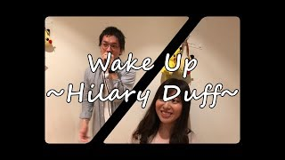 140. Wake Up 〜Hilary Duff〜 (Cover by The Oceanic Aria)