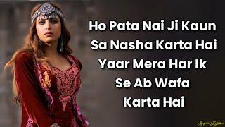 """""""O pata nahi ji konsa nasha karta hai""""   Titliyan Lyrics   Hardy Sandhu, Sargun Mehta, Afsana Khan"""