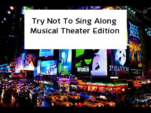 Try Not To Sing Along Musical Theater Edition