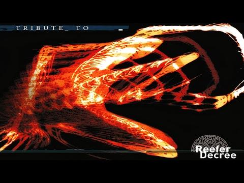 Tribute to Reefer Decree [Progressive Psytrance Mix 2016]