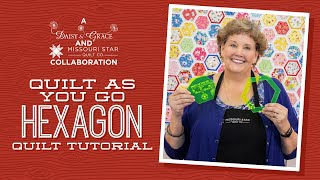 "Make a ""Quilt As You Go Hexagon"" Quilt with Jenny Doan of Missouri Star (Video Tutorial)"