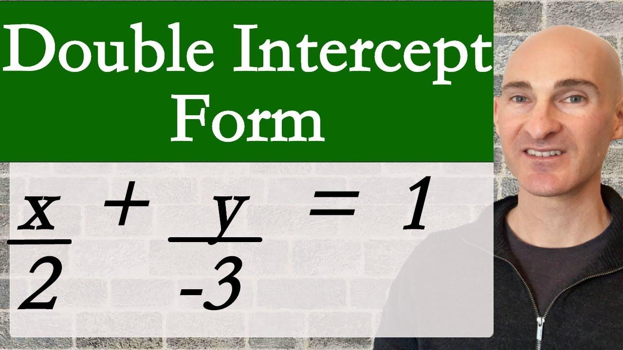 double intercept form  Double Intercept Equation of a Line
