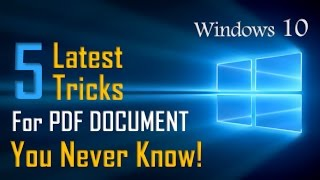 Top 5 Tips of PDF Documents | Windows 10 Tips And Tricks