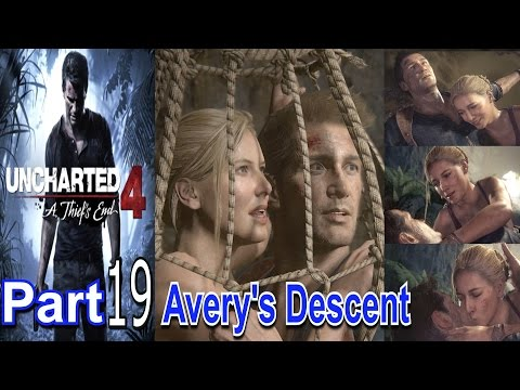 Avery's Descent Uncharted 4 A Thiefs End Part 19 Gameplay Lets Play Live Commentary
