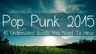 Pop Punk 2015 - 10 Underrated Bands You Need To Hear
