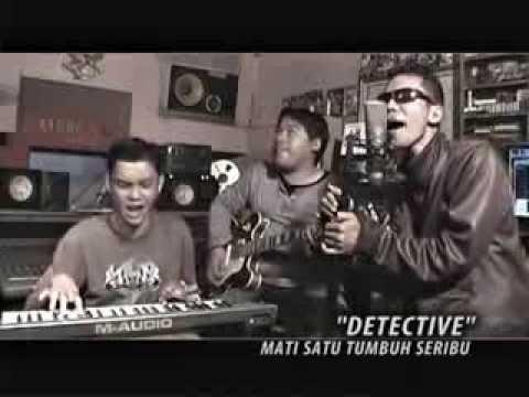 DETECTIVE band (mati satu tumbuh seribu)