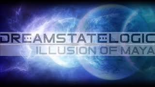 Dreamstate Logic - Illusion Of Maya [ space ambient / cosmic downtempo ]
