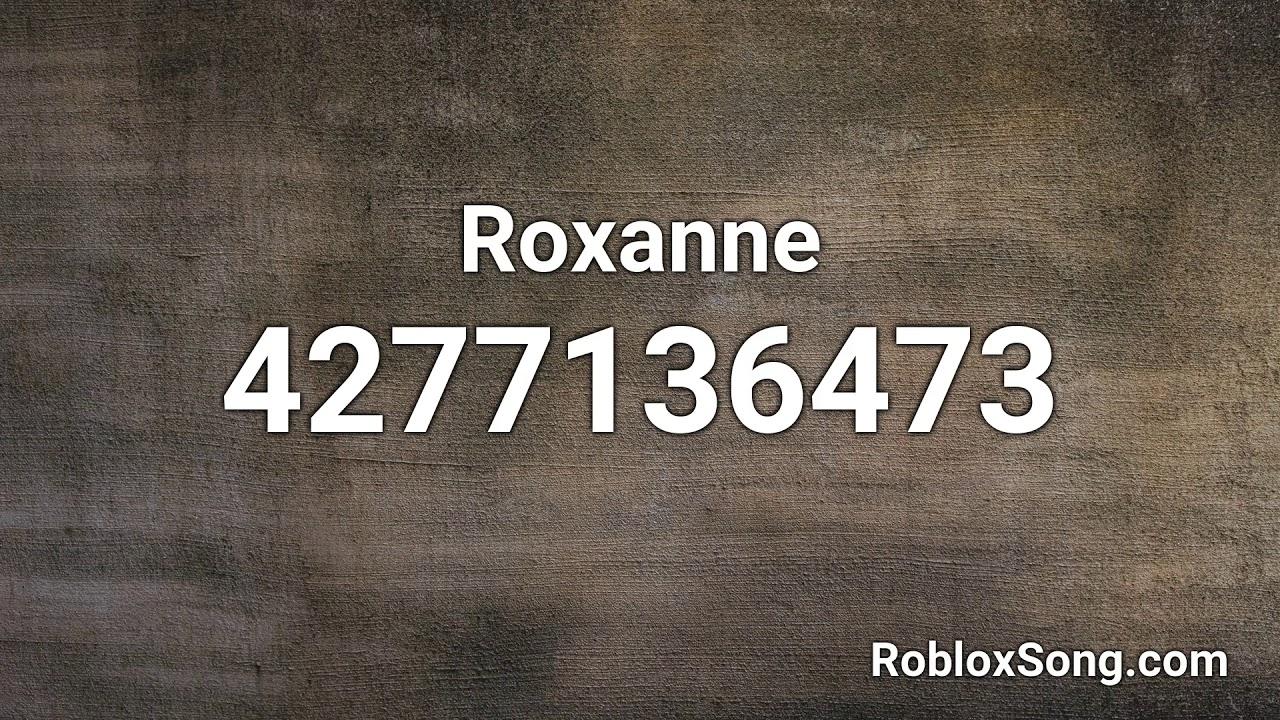 Roxanne Roblox Id Music Code Youtube