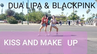 DUA LIPA & BLACKPINK 'KISS AND MAKE UP'| Dance Choreography