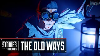 """Apex Legends   Stories from the Outlands – """"The Old Ways"""""""