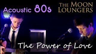 The Power of Love - Huey Lewis and the News | Acoustic Cover by the Moon Loungers