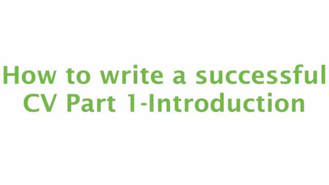 How to write a successful CV Part 1 - Introduction