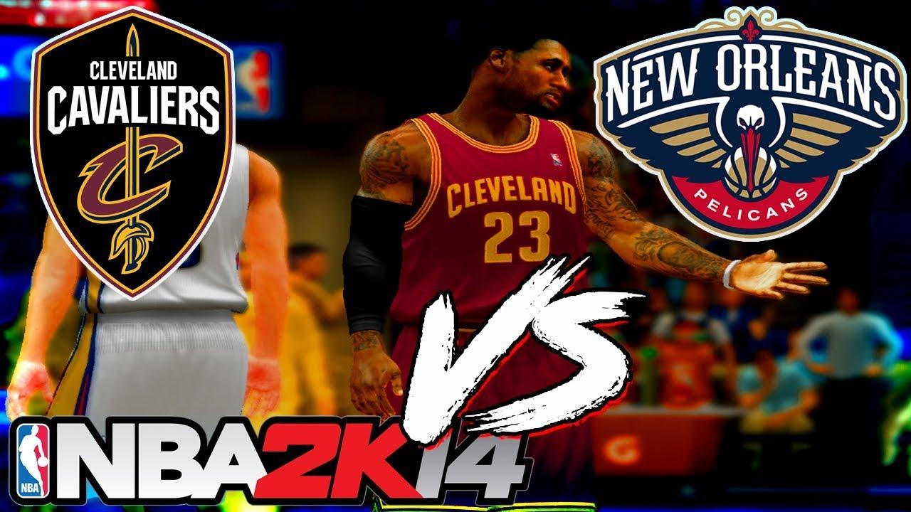 b4e43158b38b Cleveland Cavaliers-New Orleans Pelicans Nba 2K14 - YouTube
