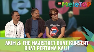 Baixar Akim & The Majistret Buat Konsert Buat Pertama Kali! - MeleTOP Episod 224 [14.2.2017]