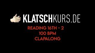 Reading 16th 2, 100bpm, Clapalong - Klatschkurs - Rhythm Reading - by Kristof Hinz