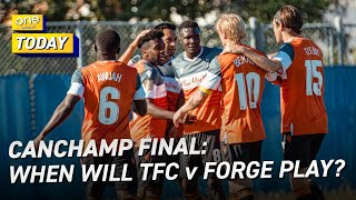 Why isn't Forge FC training yet for Canadian Championship final vs. Toronto FC?
