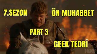 Game Of Thrones 7.Sezon Ön Muhabbetleri Part 3 ve 2.Fragman Derin İnceleme