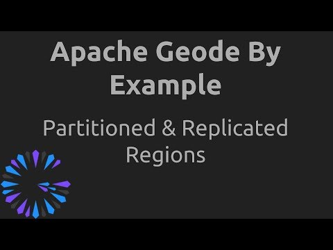 Apache Geode By Example - #3  Partitioned & Replicated Regions