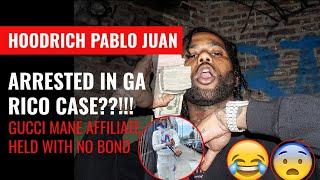Atlanta Rap Star and Former Gucci Mane Affiliate HoodRich Pablo Juan Arrested in GA RICO Case....