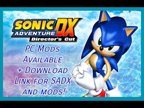 Sonic Adventure DX - PC Mods Available + Download Link For SADX And Mods