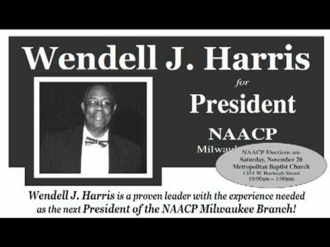 Wendell J. Harris for Milwaukee NAACP President