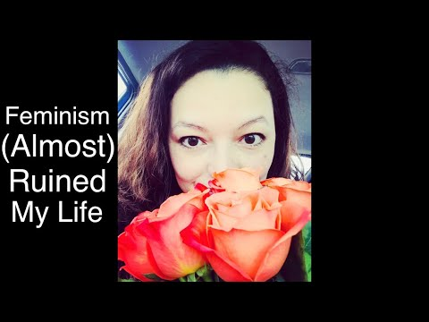 feminism-(almost)-ruined-my-life